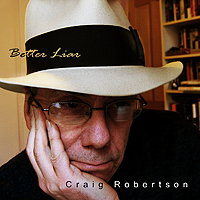 Craig Robertson--Better Liar - Click Image to Close